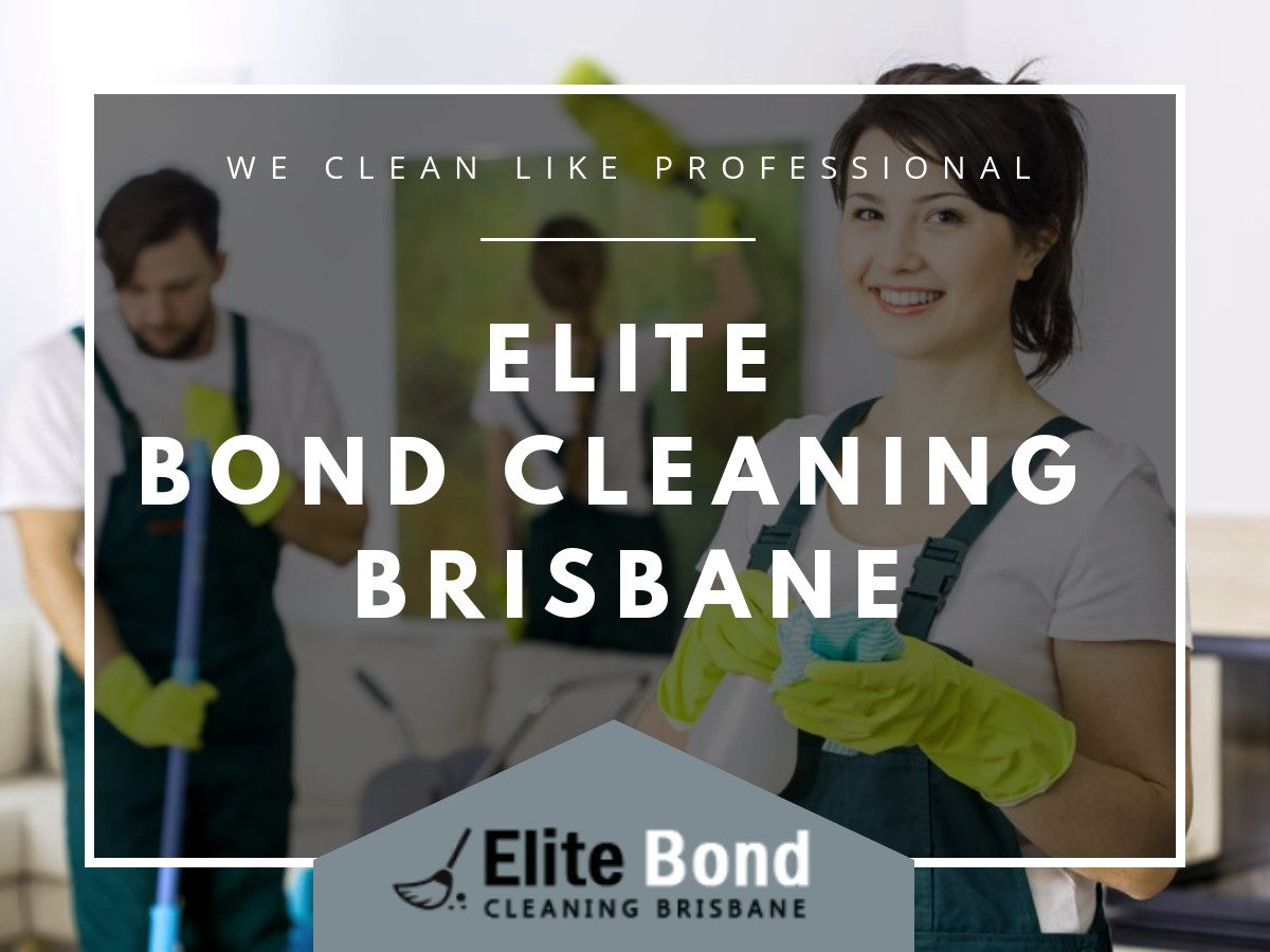 Elite bond cleaning in brisbane