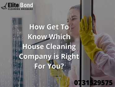 HOW GET TO KNOW WHICH HOUSE CLEANING COMPANY IS RIGHT FOR YOU?