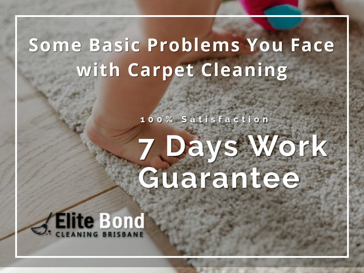 SOME BASIC PROBLEMS YOU FACE WITH CARPET CLEANING