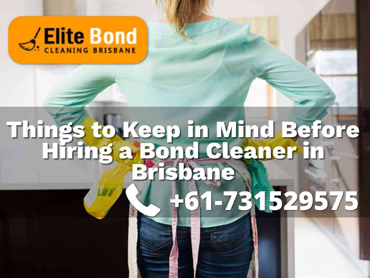 THINGS TO KEEP IN MIND BEFORE HIRING A BOND CLEANER IN BRISBANE
